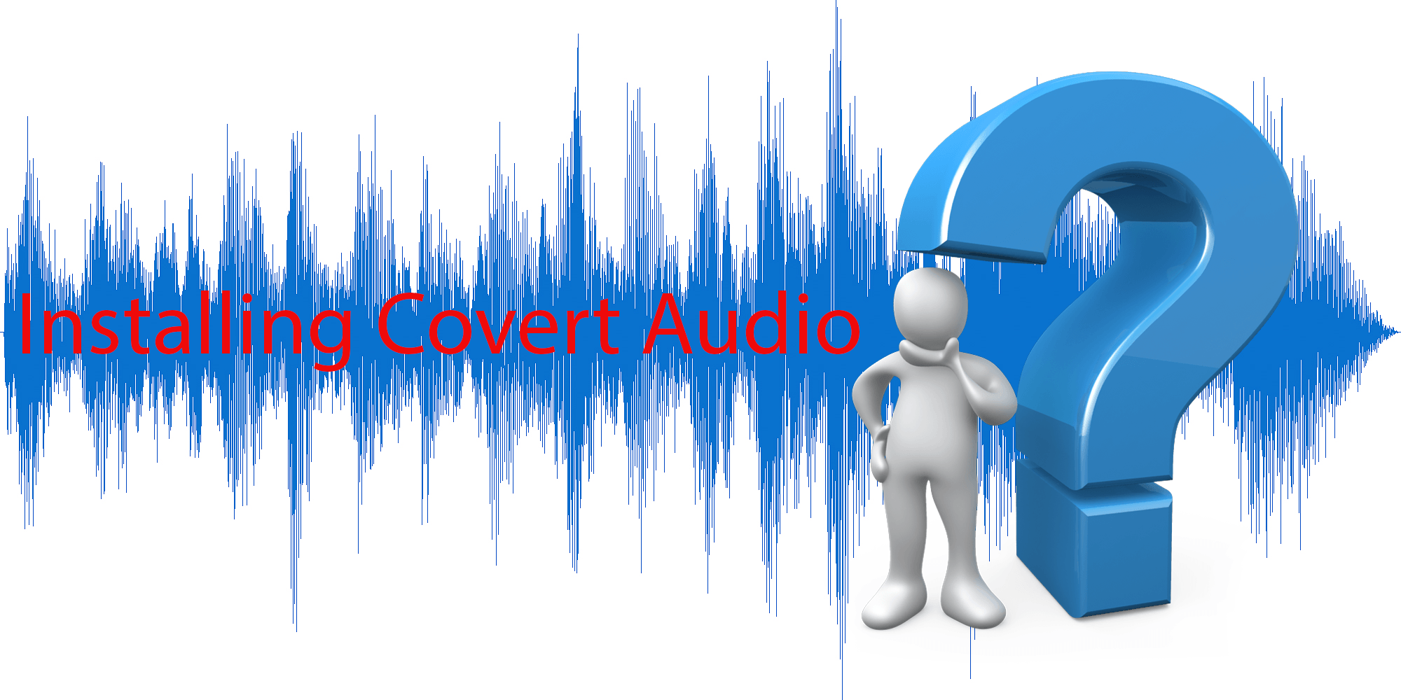 Installing Covert Audio